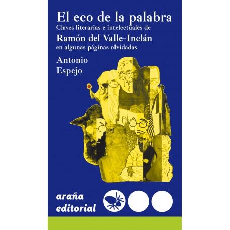 El eco de la palabra: claves literarias e intelectuales de Ramón del Valle-Inclán en algunas páginas olvidadas