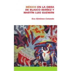 México en la obra de Blasco Ibáñez y Martín Luis Guzmán